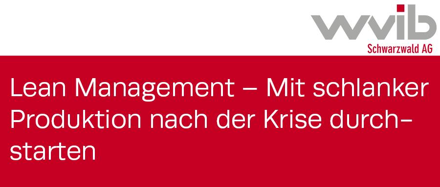 """Logo der wvib Schwarzwald AG und der Text """"Lean Management - Mit schlanker Produktion nach der Krise durchstarten"""""""