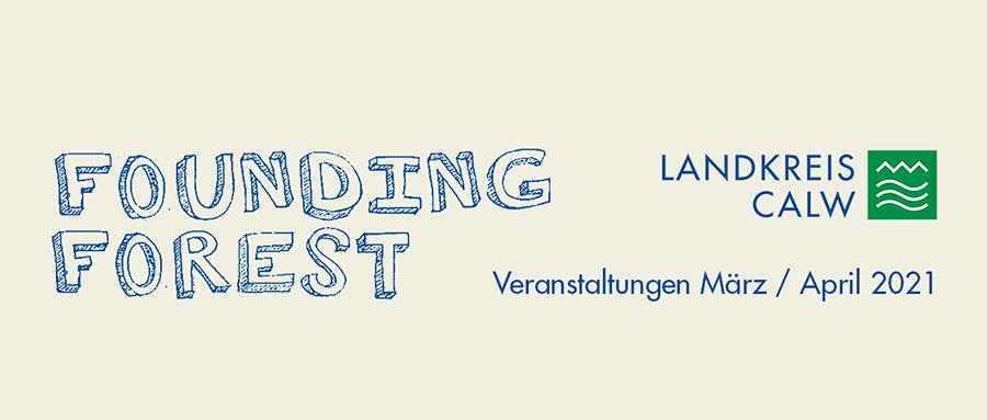 """Veranstaltungsreihe """"Founding Forest"""" des Landkreis Calw"""